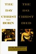 Day Christ Was Born and the Day Christ Died, Vol. 12