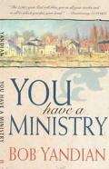 You Have a Ministry
