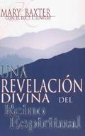 Una Revelacion Divina Del Mundo Espiritual