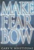 Make Fear Bow