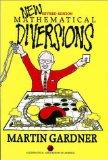 New Mathematical Diversions: More Puzzles, Problems, Games, and Other Mathematical Diversion...