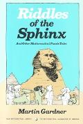 Riddles of the Sphinx And Other Mathematical Puzzle Tales