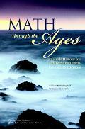 Math Through the Ages A Gentle History for Teachers and Others