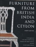 Furniture from British India and Ceylon A Catalogue of the Collections in the Victoria and A...