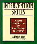 Intervention Skills Process Consultation for Small Groups and Teams
