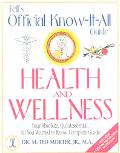 Health and Wellness Your Absolute, Quintessential, All You Wanted to Know, Complete Guide