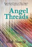 Angel Threads Inspirational Stories of How Angels Weave the Tapestry of Our Lives