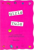 Girls Rule ...A Very Special Book Created Especially for Girls