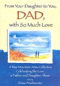 From Your Daughter To You, Dad, With So Much Love A Blue Mountain Arts Collection Celebratin...