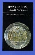 Byzantium, a World Civilization