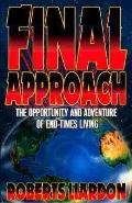 Final Approach The Opportunity and Adventure of End-Times Living