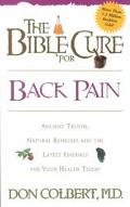 Bible Cure For Back Pain Ancient Truths, Natural Remedies And The Latest Findings For Your H...