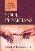 Soul Physician: A Theology of Soul Care and Spiritual Direction