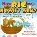 How Big Was Noah's Ark? And Other Questions Kids Ask About the Bible
