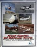 Aircraft Inspection and Maintenance Records: A Practical Guide to Airworthiness for Aircraft...
