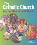 Catholic Church Journey, Wisdom, & Mission