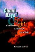 Cloud Days Fire Nights Canticles for a Pilgrimage Out of Exile