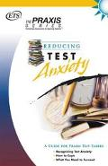 Reducing Test Anxiety A Guide fo rPraxis Test Takers
