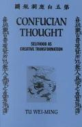 Confucian Thought Selfhood As Creative Transformation