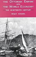 Ottoman Empire and the World Economy The Nineteenth Century