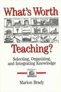 What's Worth Teaching?: Selecting, Organizing, and Integrating Knowledge - Marion Brady - Pa...