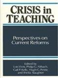 Crisis in Teaching: Perspectives on Current Reforms (Suny Series, Frontiers in Education)