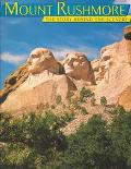 Mount Rushmore The Story Behind the Scenery