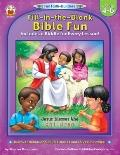 Fun Faith-builders Fill-in-the-blank Bible Fun, Grade Level 4-6