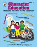 Character Education, Grades K - 3: Ideas and Activities for the Classroom