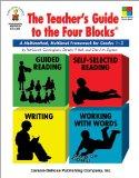 The Teacher's Guide to the Four Blocks, Grades 1 - 3: A Multimethod, Multilevel Framework fo...