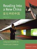 Reading Into a New China: Integrated Skills for Advanced Chinese, Vol. 1 / Bian Hua Zhong de...