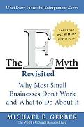 E-Myth Revisited Why Most Small Businesses Don't Work and What to Do About It