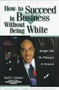 How to Succeed in Business Without Being White Straight Talk on Making It in America