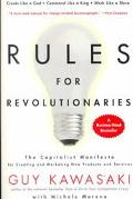Rules for Revolutionaries The Capitalist Manifesto for Creating and Marketing New Products a...