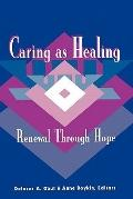 Caring As Healing Renewal Through Hope