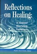 Reflections on Healing A Central Nursing Construct