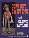 Cowboy Carving With Cleve Taylor