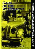 Cars of the Wehrmacht A Photo Chronicle