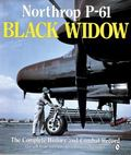 Northrop P-61 Black Widow The Complete History and Combat Record