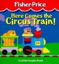 Here Comes the Circus Train: A Little People Book - Peter Trumbull - Paperback