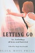 Letting Go An Anthology of Loss And Survival