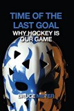 Time of the Last Goal : A Passionate Poetics of Hockey