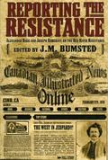 Reporting the Resistance Alexander Begg and Joseph Hargrave on the Red River Resistance