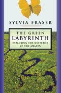 Green Labyrinth Exploring the Mysteries of the Amazon