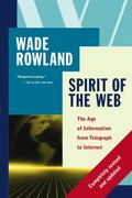 Spirit of the Web: The Age of Information from Telegraph to Internet