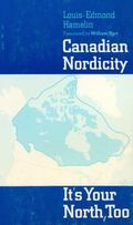 Canadian Nordicity It's Your North Too