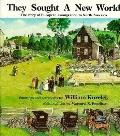 They Sought a New World: The Story of European Immigration to North America - William Kurele...