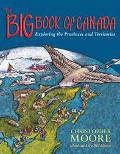 Big Book of Canada Exploring the Provinces and Territories