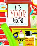 It's Your Room A Decorating Guide For Real Kids