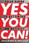 Yes You Can! : Your Guide to Becoming an Activist